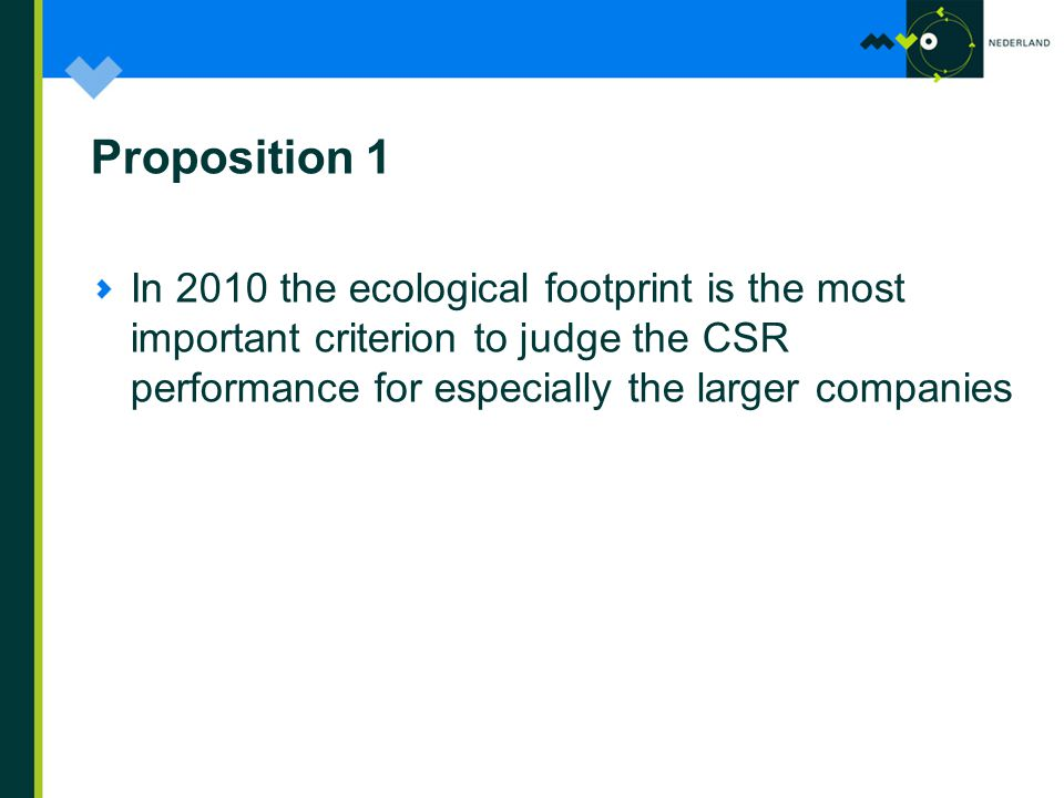Proposition 1 In 2010 the ecological footprint is the most important criterion to judge the CSR performance for especially the larger companies