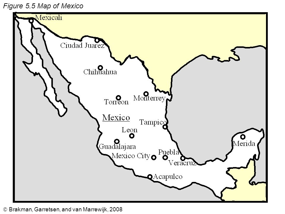  Brakman, Garretsen, and van Marrewijk, 2008 Figure 5.5 Map of Mexico