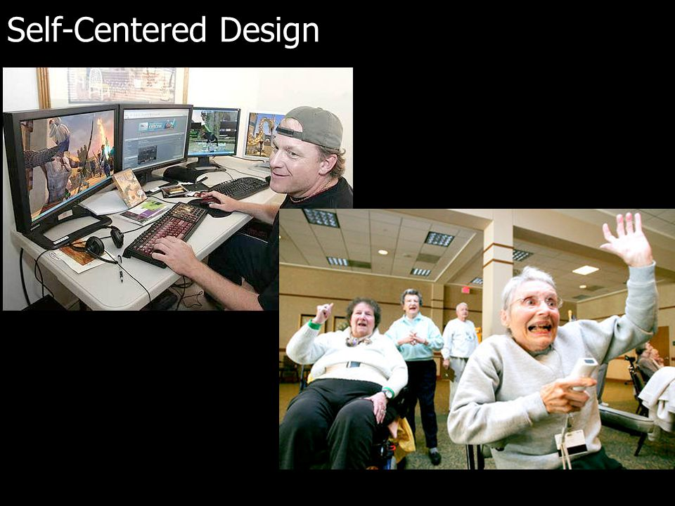 Self-Centered Design
