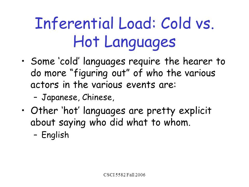 CSCI 5582 Fall 2006 Inferential Load: Cold vs.