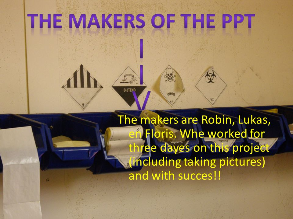 The makers are Robin, Lukas, en Floris.
