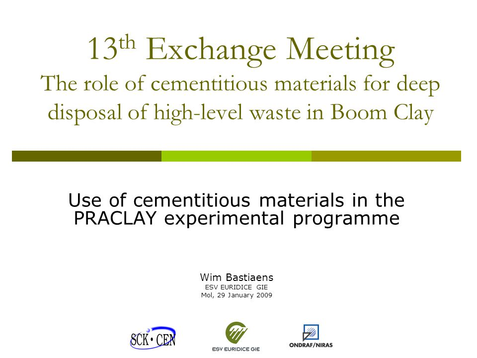 13 th Exchange Meeting 29 January, 2009 WBa/12 Reduced-scale test (June 2006)  Flow rate ~ 3 m³/h  Hardening < 4 days  No segregation observed  Hardened material homogeneous  Rheological properties of grout were suitable  100 % filling ratio obtained  Main injection tube was sufficient  Design of main injection tube was suitable  Properties of hardened material Density = 2200 kg/m³ λ = 1.6 W/mK (fully dried) k = 10-12 m/s (water).