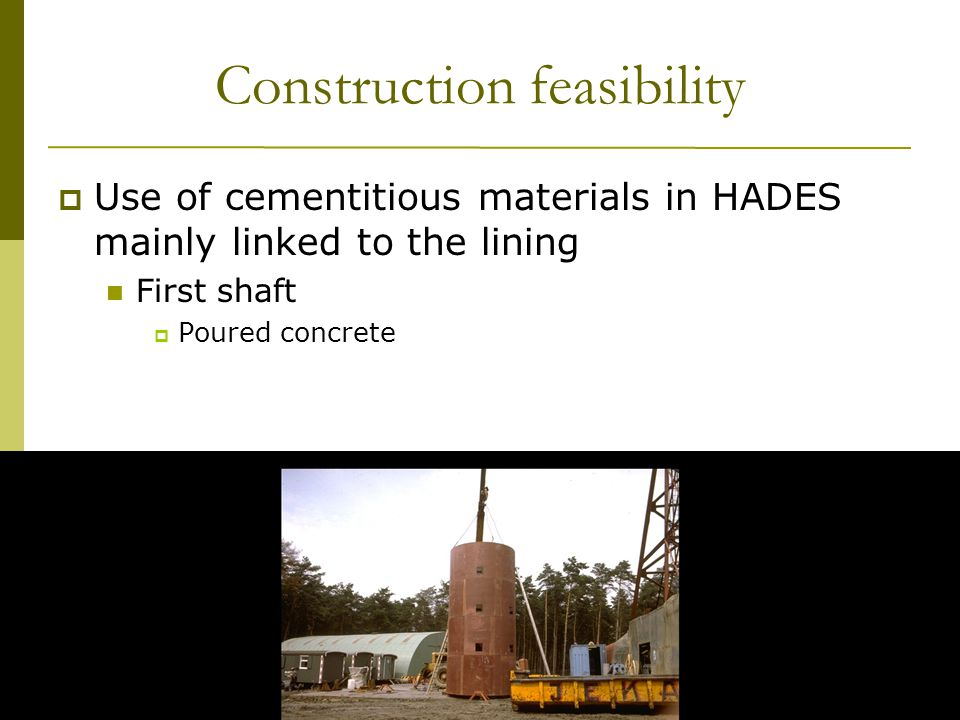 13 th Exchange Meeting 29 January, 2009 WBa/23 Construction feasibility  Use of cementitious materials in HADES mainly linked to the lining First shaft  Poured concrete