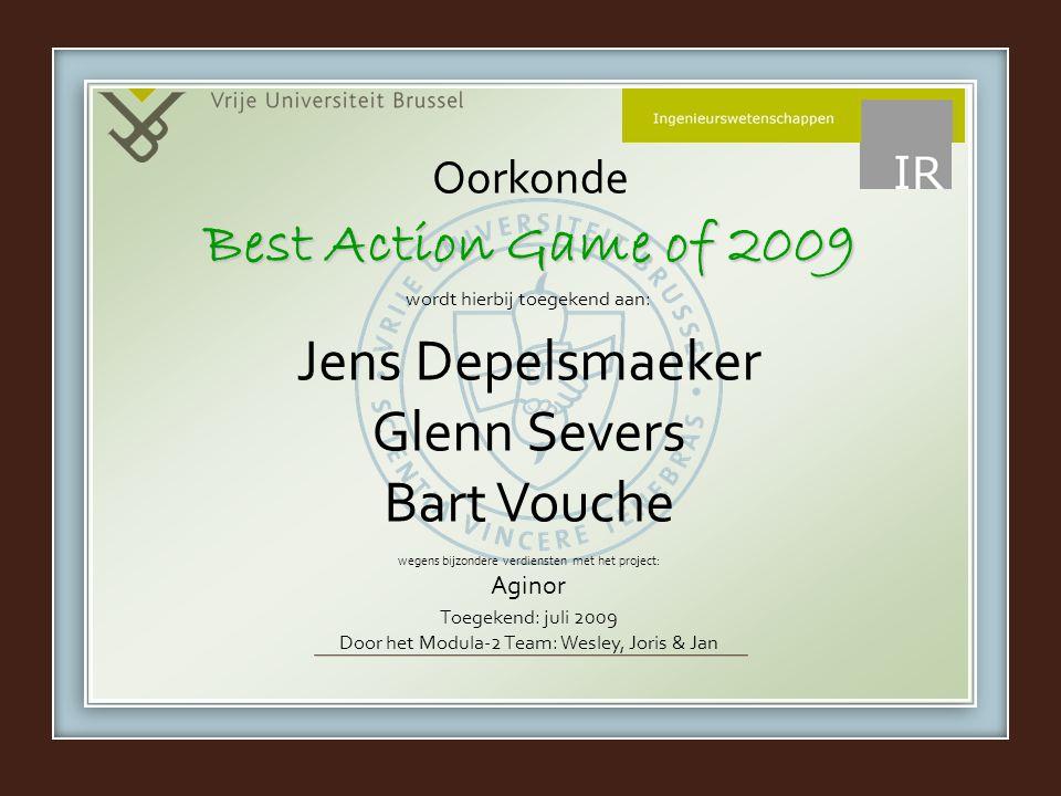 wordt hierbij toegekend aan: wegens bijzondere verdiensten met het project: Aginor Oorkonde Jens Depelsmaeker Glenn Severs Bart Vouche Best Action Gam