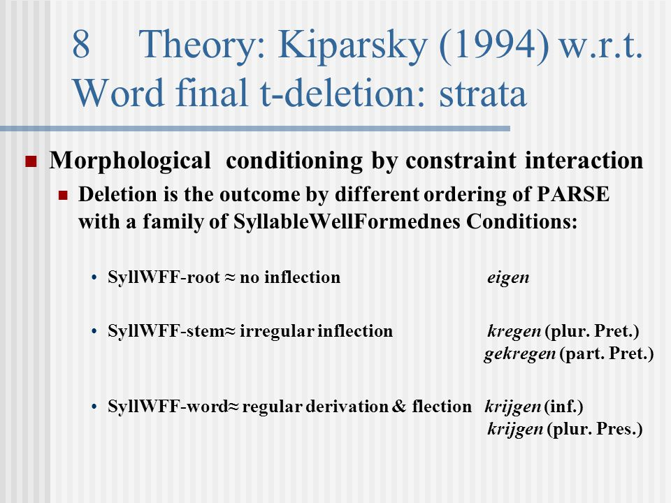 8Theory: Kiparsky (1994) w.r.t.