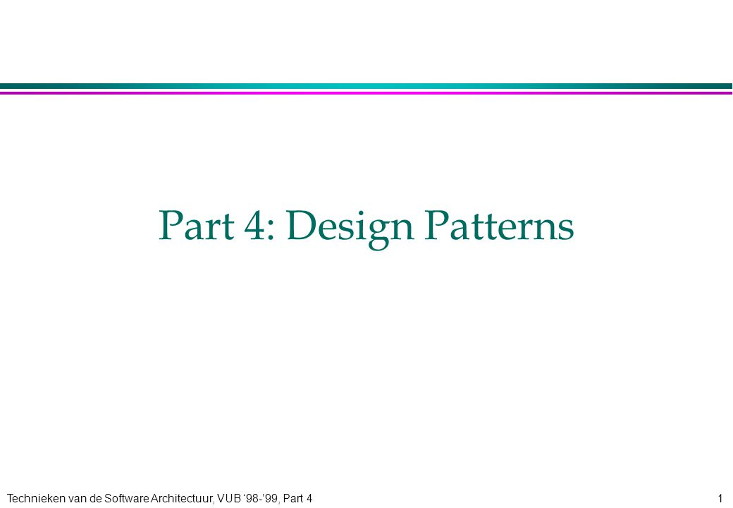 Technieken van de Software Architectuur, VUB '98-'99, Part 452 Example: Variations in the domain ComposedProgram duration () Program duration() broadcastitle (title: Title) static findPrograms (s:searchObject) : ProgramList...