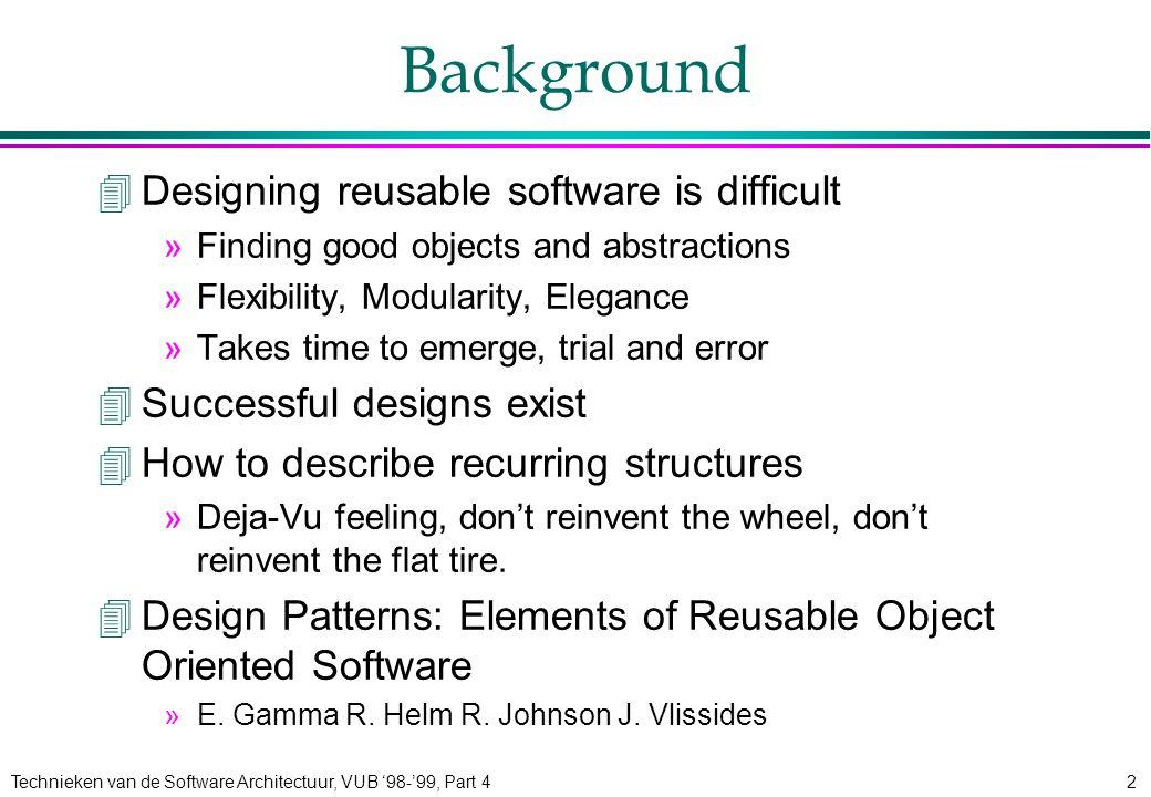 Technieken van de Software Architectuur, VUB '98-'99, Part 443 State 4Object Behavioral 4Intent: Allow an object to alter its behavior when its internal state changes.