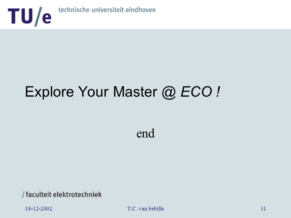 18-12-2002T.C. van Sebille11 Explore Your Master @ ECO ! end