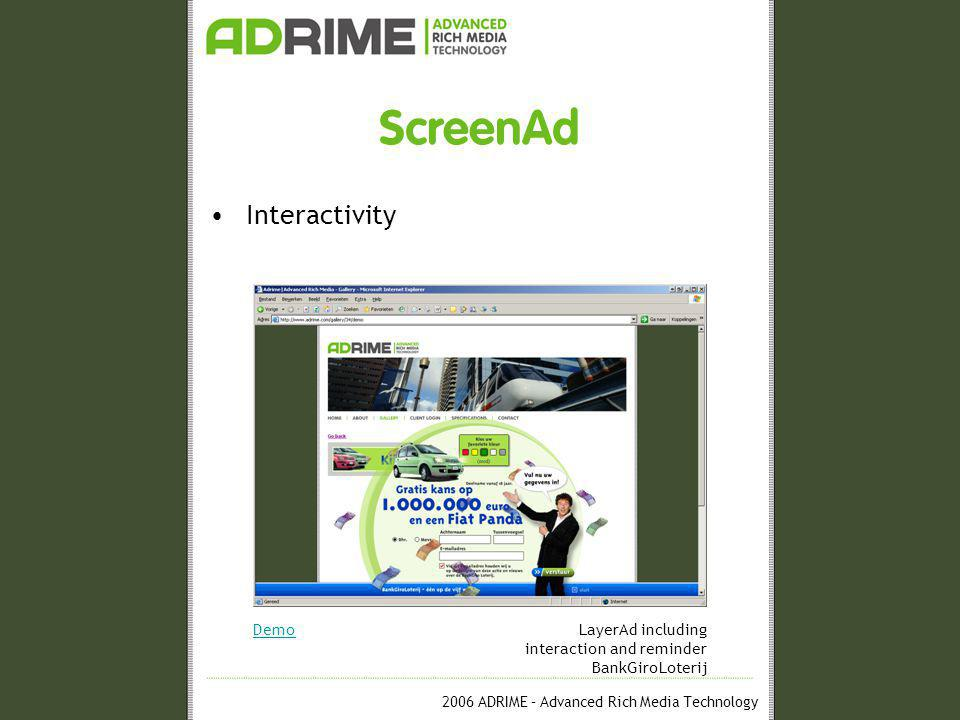 2006 ADRIME – Advanced Rich Media Technology ScreenAd Interactivity DemoLayerAd including interaction and reminder BankGiroLoterij