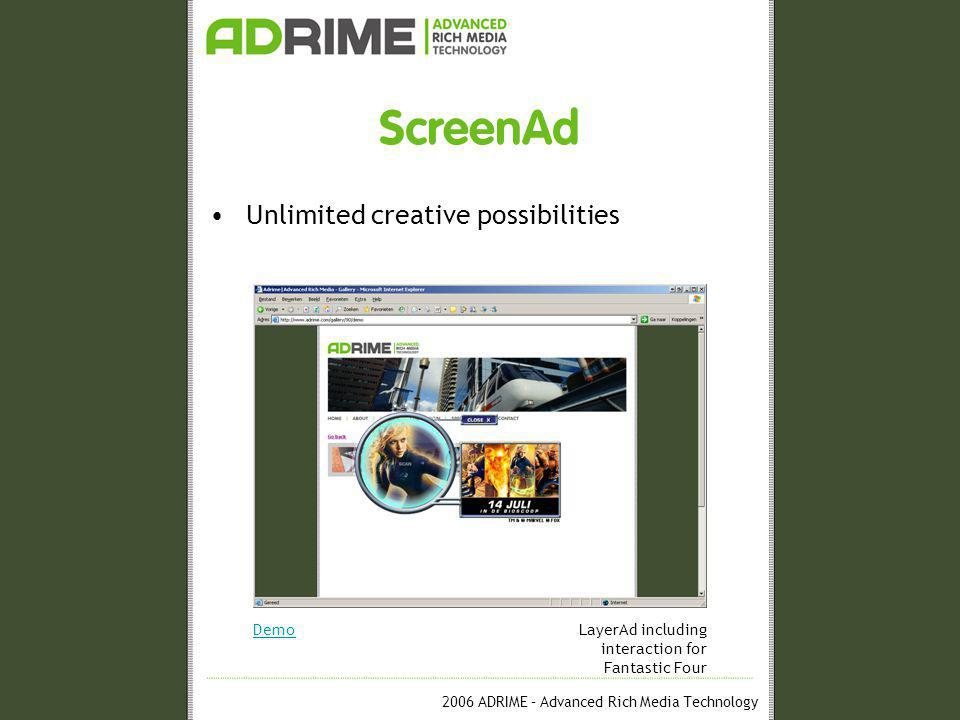2006 ADRIME – Advanced Rich Media Technology ScreenAd Unlimited creative possibilities DemoLayerAd including interaction for Fantastic Four