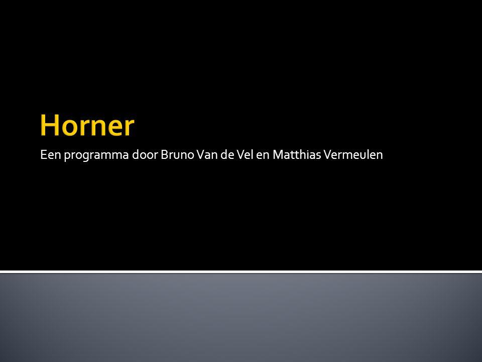 Een programma door Bruno Van de Vel en Matthias Vermeulen