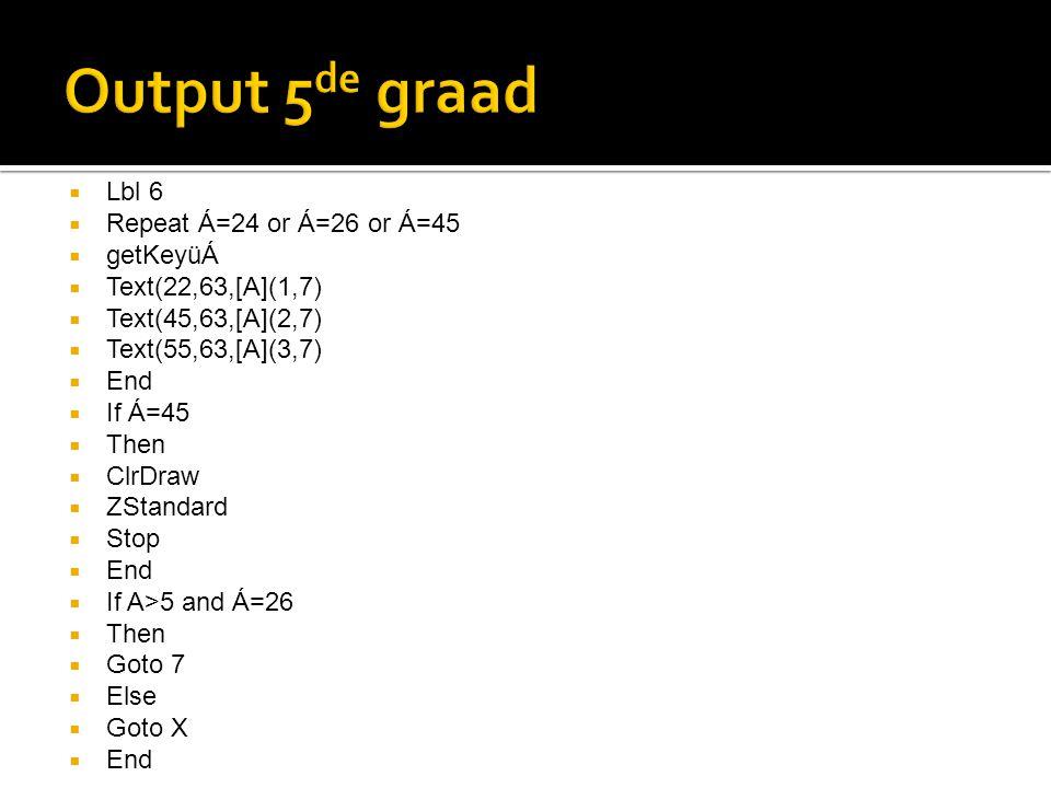  Lbl 6  Repeat Á=24 or Á=26 or Á=45  getKeyüÁ  Text(22,63,[A](1,7)  Text(45,63,[A](2,7)  Text(55,63,[A](3,7)  End  If Á=45  Then  ClrDraw  ZStandard  Stop  End  If A>5 and Á=26  Then  Goto 7  Else  Goto X  End