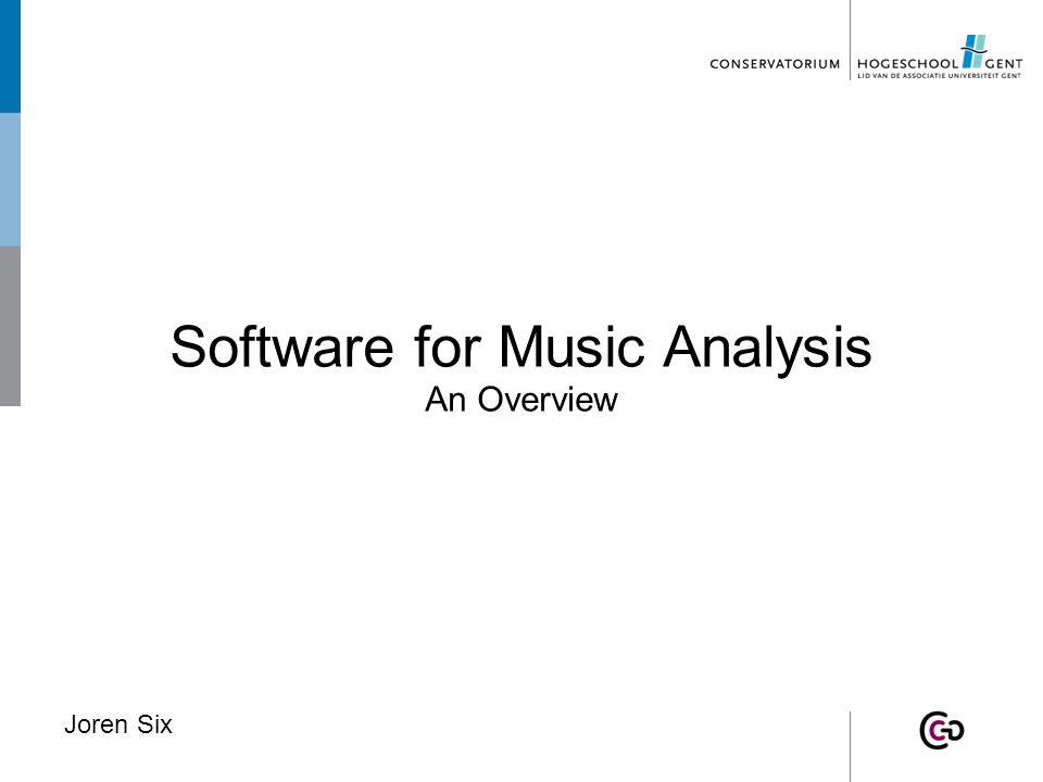 Software for Music Analysis An Overview Joren Six