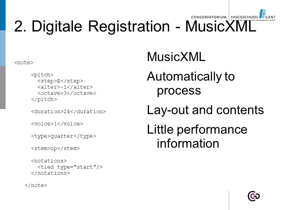 2. Digital Registration - Score Scanned Score Lay-out Musical contents  Hard to process (OMR)