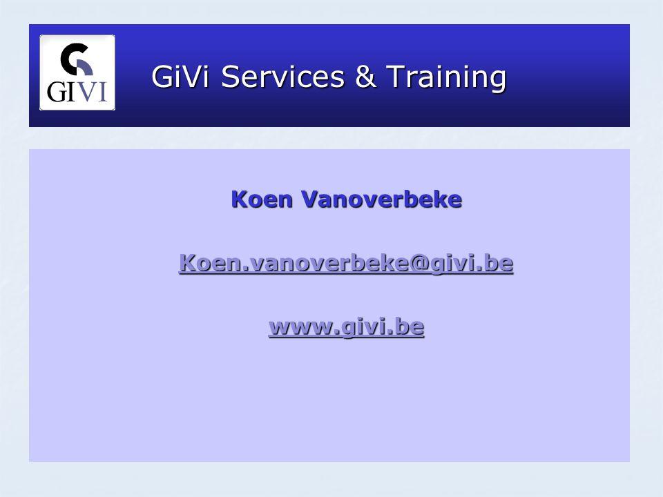GiVi Services & Training Koen Vanoverbeke Koen.vanoverbeke@givi.be www.givi.be