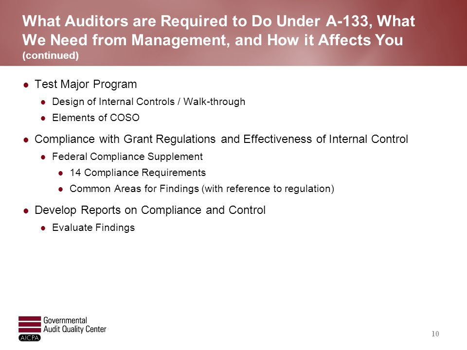 What Auditors are Required to Do Under A-133, What We Need from Management, and How it Affects You (continued) Test Major Program Design of Internal C