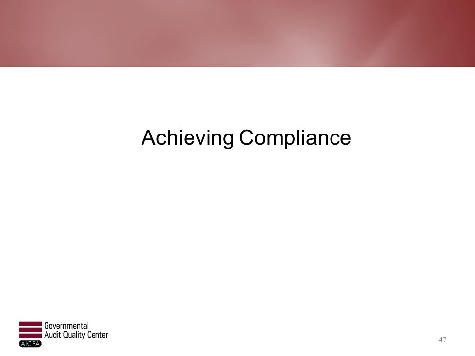 Achieving Compliance 47