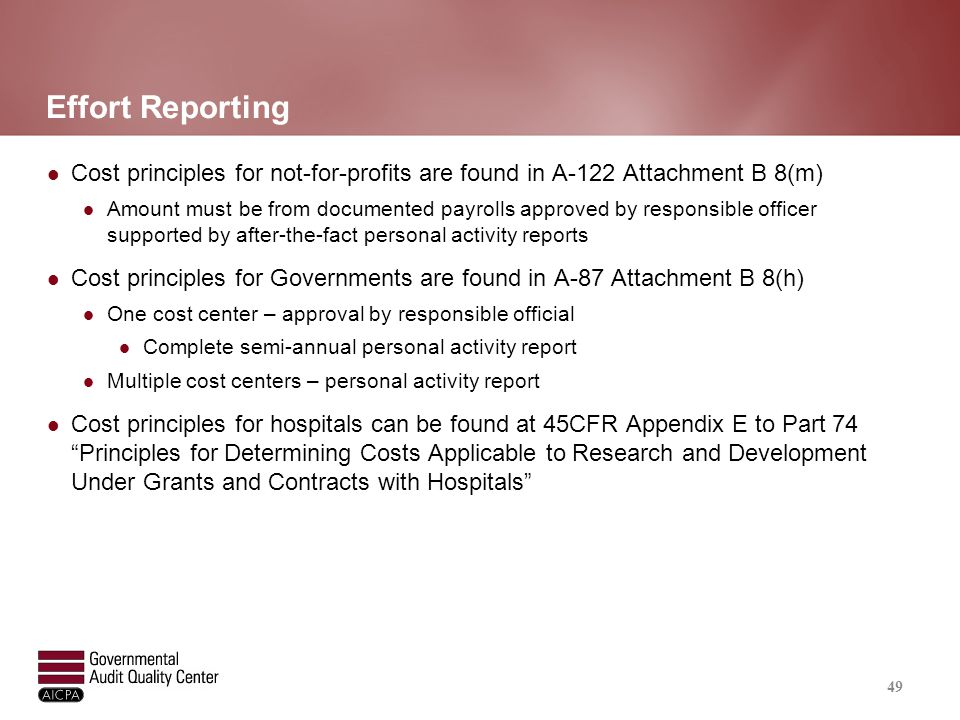 Effort Reporting Cost principles for not-for-profits are found in A-122 Attachment B 8(m) Amount must be from documented payrolls approved by responsi