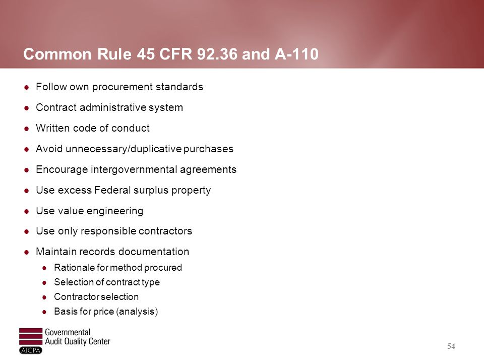 Common Rule 45 CFR 92.36 and A-110 Follow own procurement standards Contract administrative system Written code of conduct Avoid unnecessary/duplicati