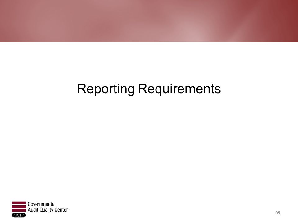 Reporting Requirements 69