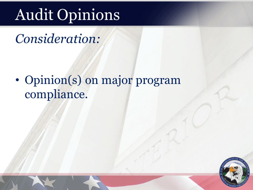 Audit Opinions Consideration: Opinion(s) on major program compliance.