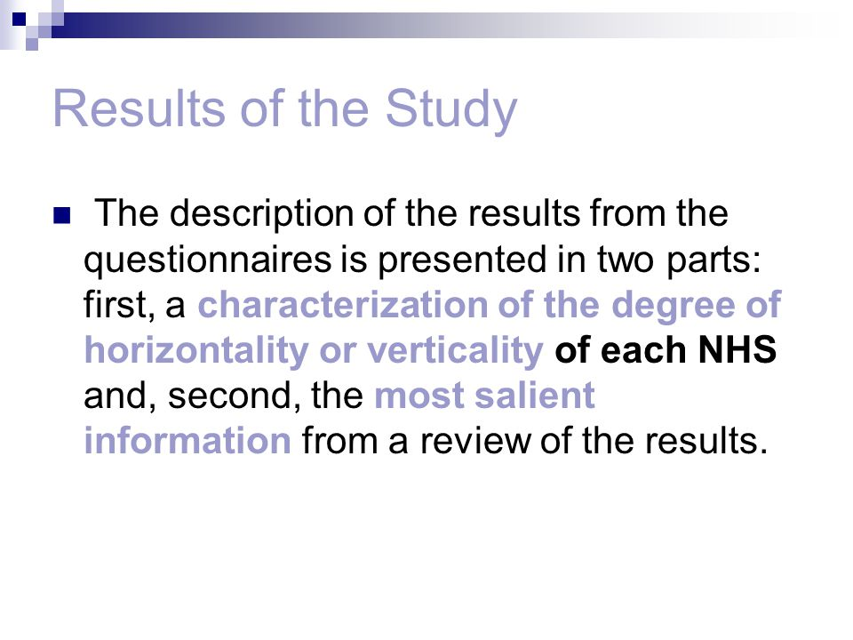 Results of the Study The description of the results from the questionnaires is presented in two parts: first, a characterization of the degree of horizontality or verticality of each NHS and, second, the most salient information from a review of the results.