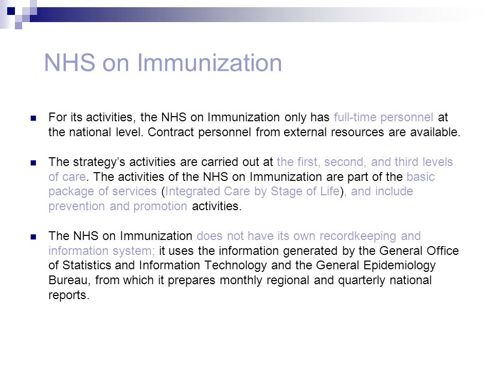 NHS on Immunization For its activities, the NHS on Immunization only has full-time personnel at the national level.