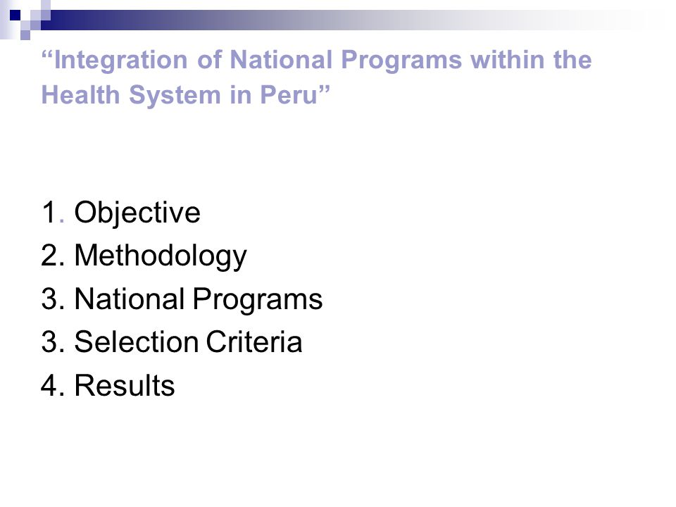 Study Objective Analyze how the National Programs (NP) are integrated within the Health Systems (HS) in the countries of the Region, as well as whether NP strengthen (or weaken) HS.