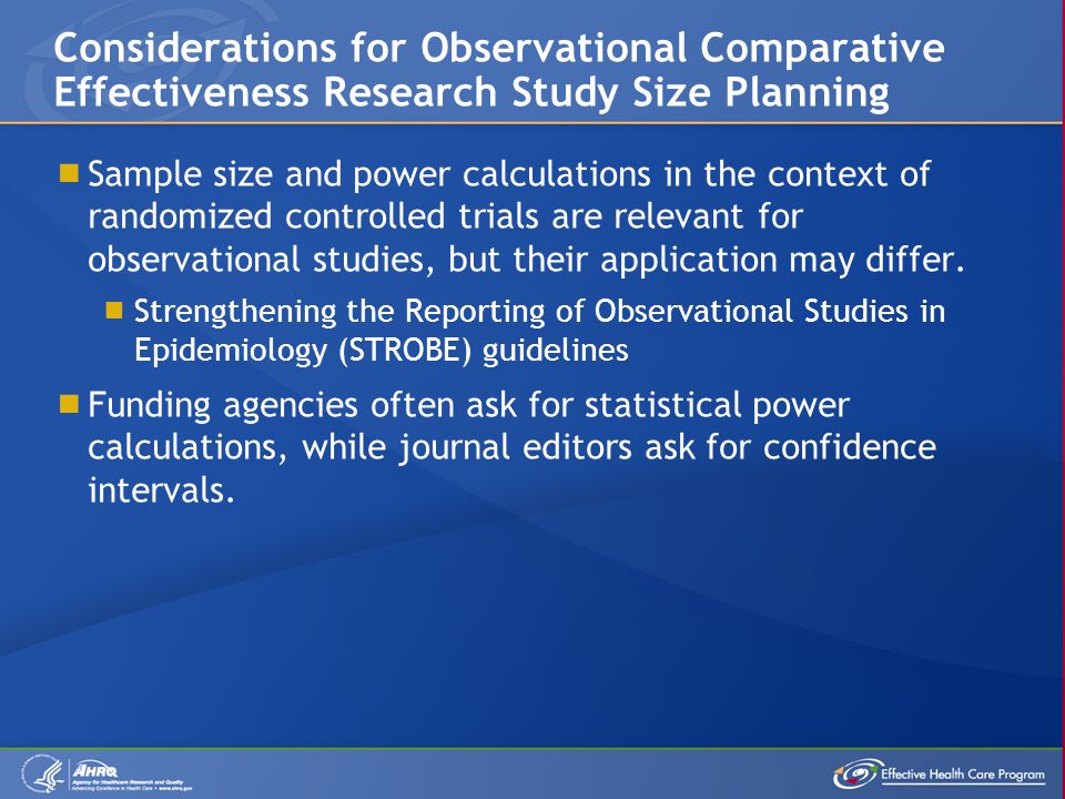  Sample size and power calculations in the context of randomized controlled trials are relevant for observational studies, but their application may differ.