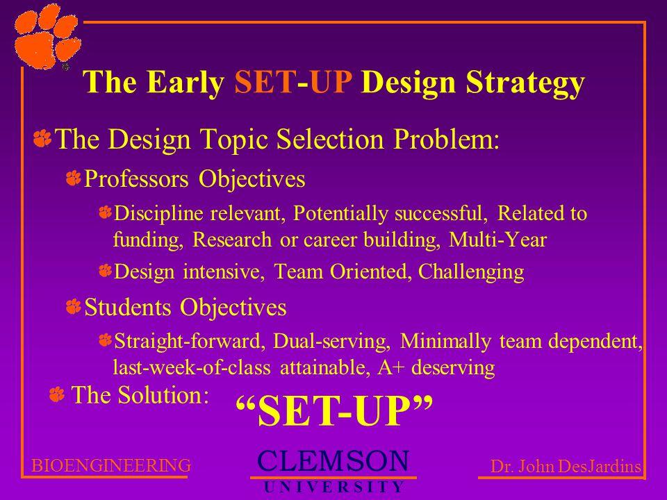 CLEMSON U N I V E R S I T Y BIOENGINEERING Dr.