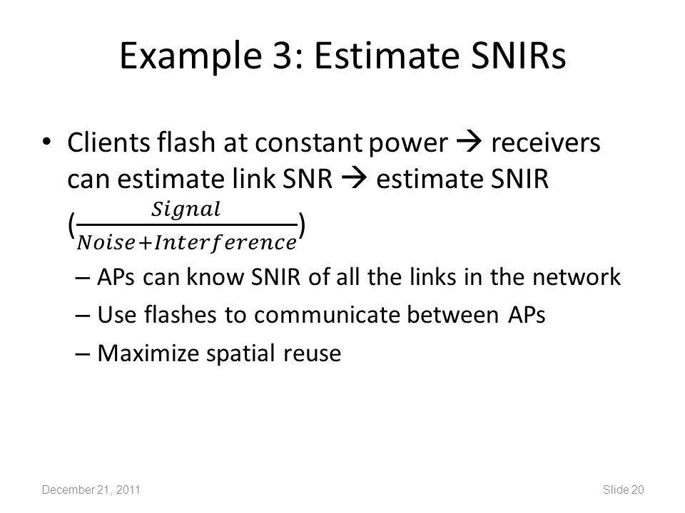 Example 3: Estimate SNIRs December 21, 2011Slide 20
