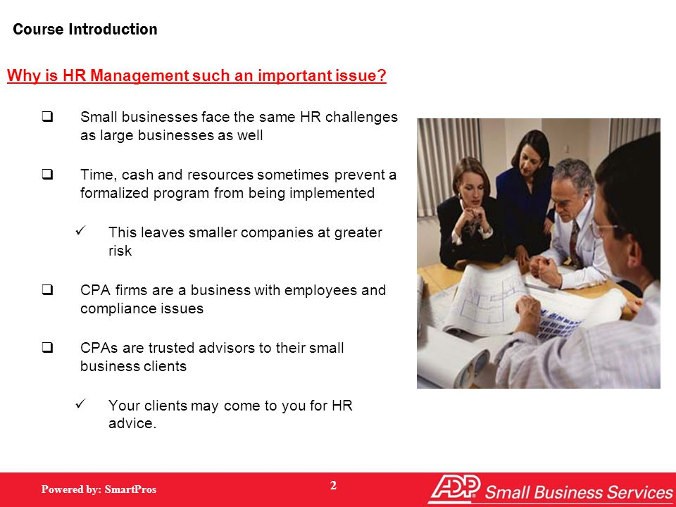 Powered by: SmartPros Course Introduction Why is HR Management such an important issue.