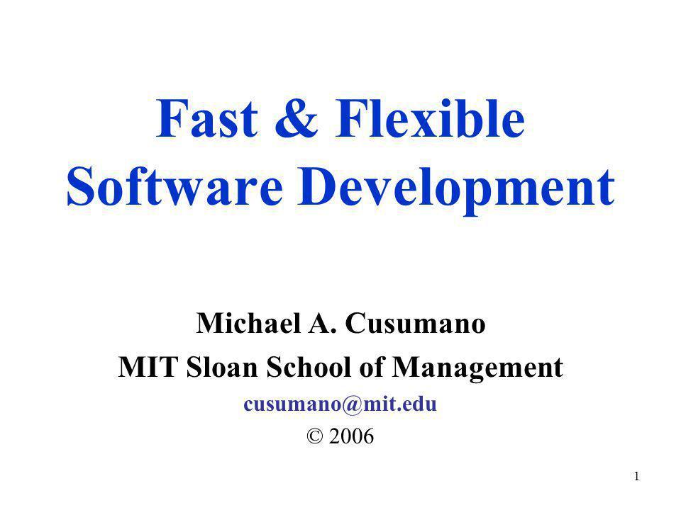 1 Fast & Flexible Software Development Michael A.