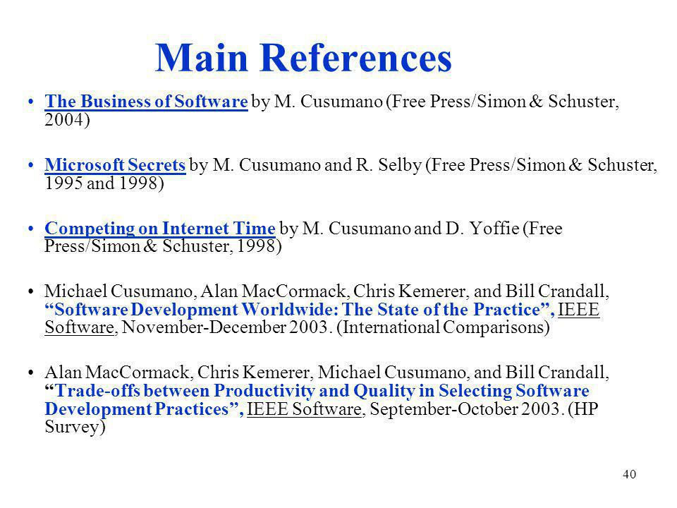 40 Main References The Business of Software by M.