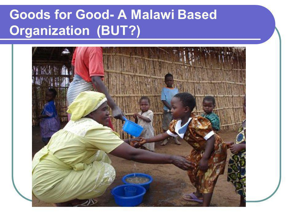Goods for Good- A Malawi Based Organization (BUT?)