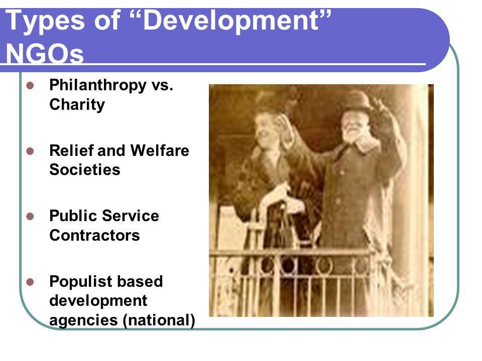 Types of Development NGOs Philanthropy vs.