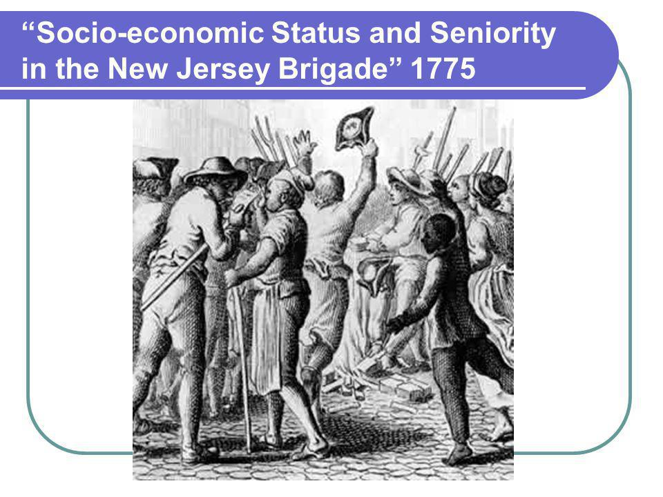 Socio-economic Status and Seniority in the New Jersey Brigade 1775
