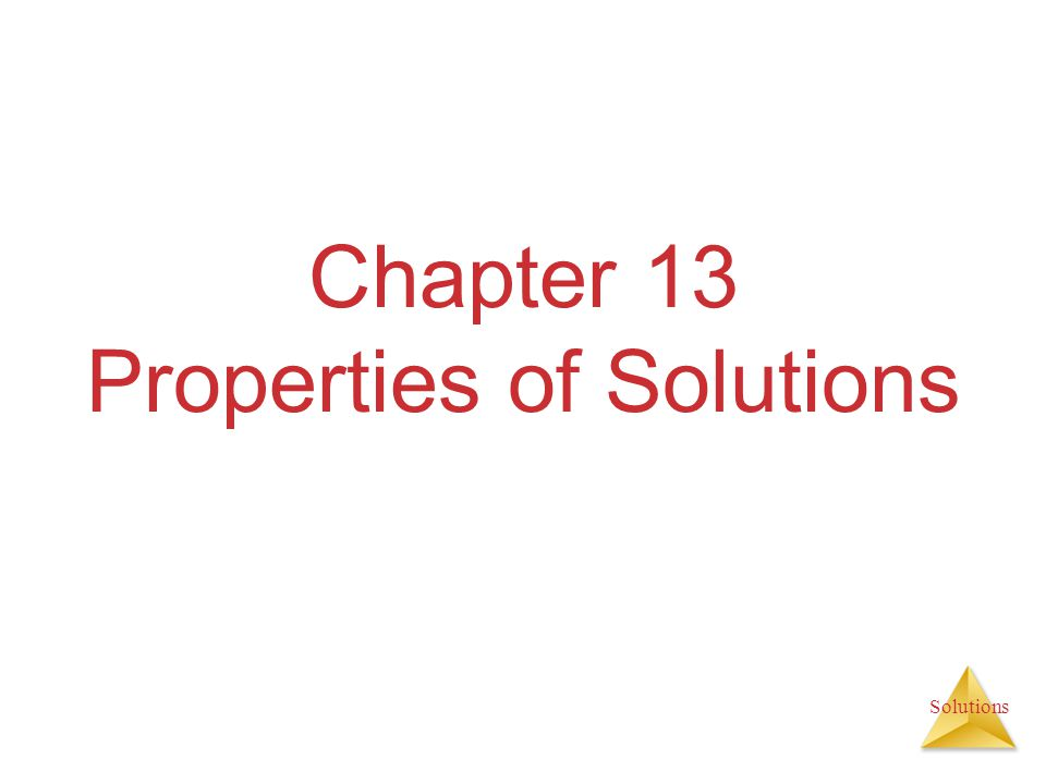 Solutions Chapter 13 Properties of Solutions