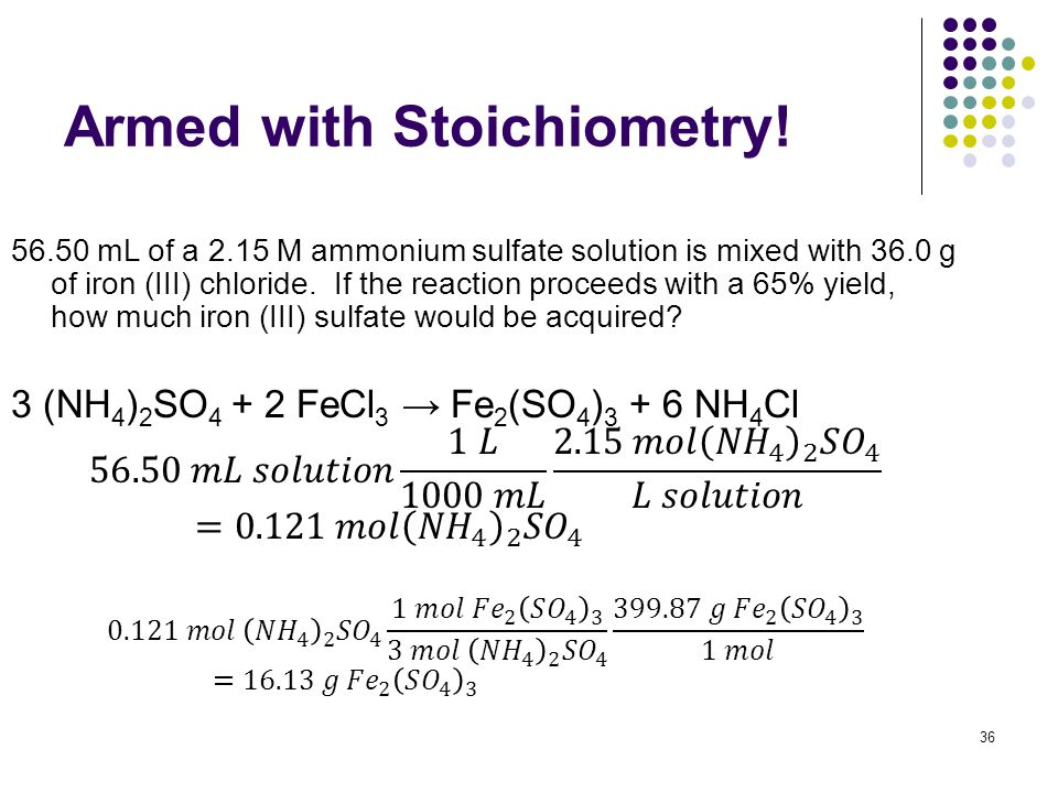 Armed with Stoichiometry! 36