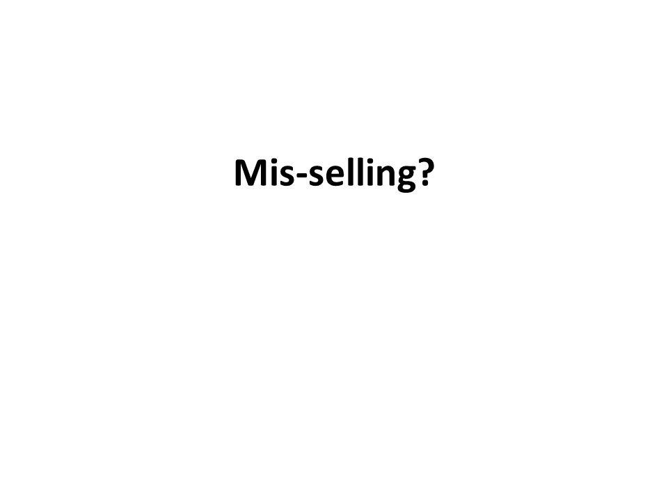 Mis-selling?
