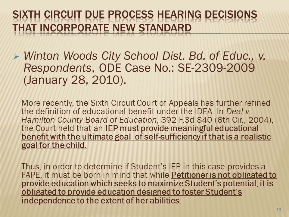  Winton Woods City School Dist. Bd. of Educ., v. Respondents, ODE Case No.: SE-2309-2009 (January 28, 2010). More recently, the Sixth Circuit Court o