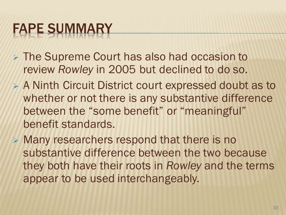  The Supreme Court has also had occasion to review Rowley in 2005 but declined to do so.