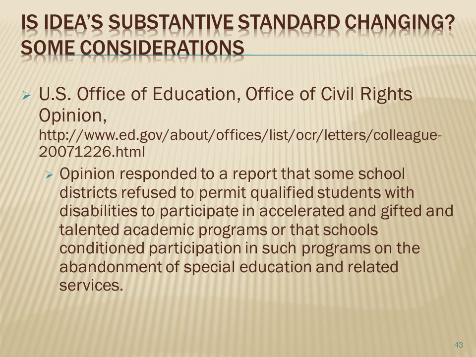  U.S. Office of Education, Office of Civil Rights Opinion, http://www.ed.gov/about/offices/list/ocr/letters/colleague- 20071226.html  Opinion respon