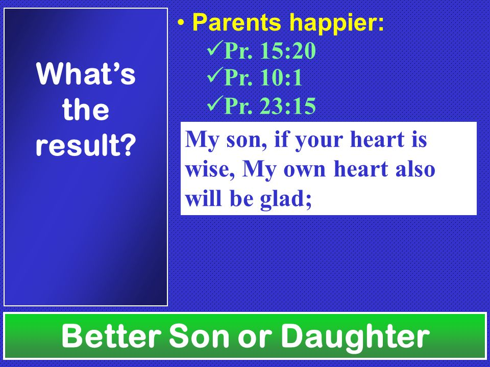 Better Son or Daughter What's the result. Pr.