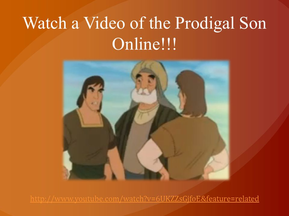 Watch a Video of the Prodigal Son Online!!!