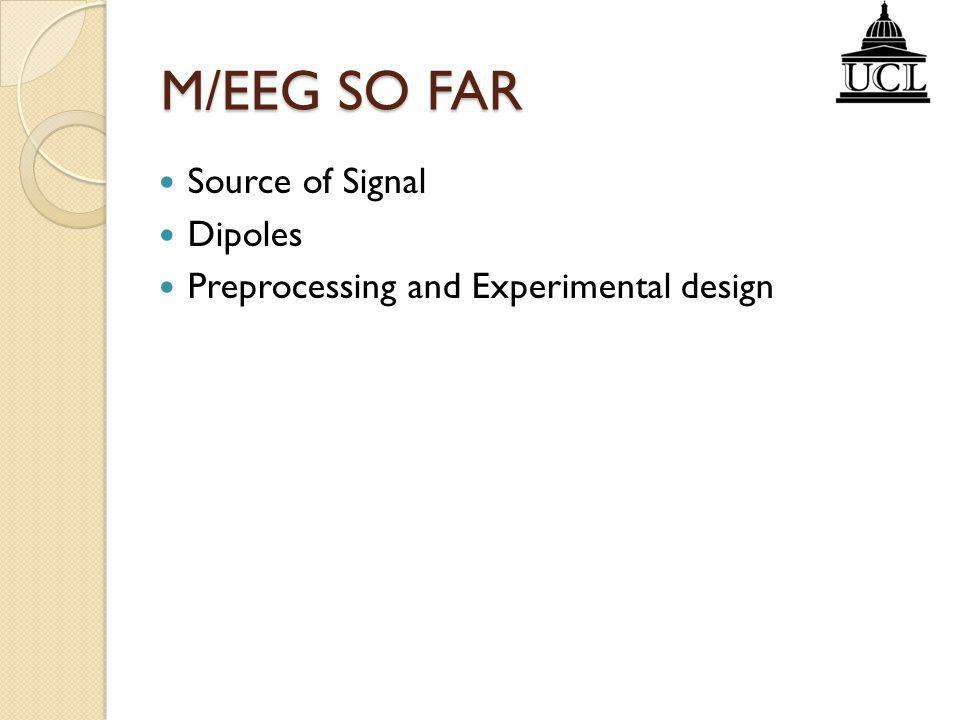 M/EEG SO FAR Source of Signal Dipoles Preprocessing and Experimental design