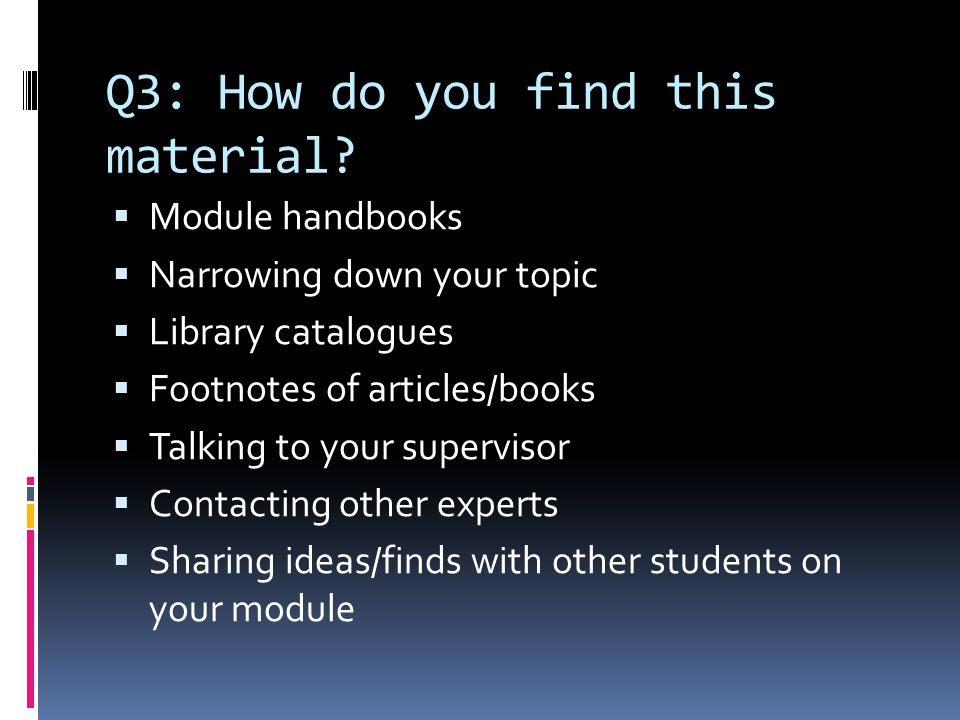 Q3: How do you find this material.