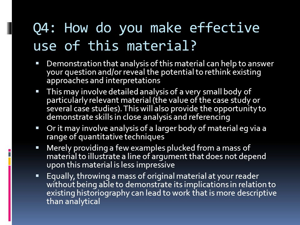 Q4: How do you make effective use of this material?  Demonstration that analysis of this material can help to answer your question and/or reveal the