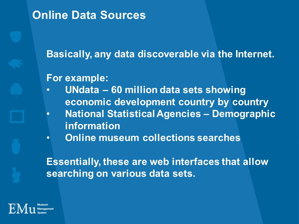 Basically, any data discoverable via the Internet.