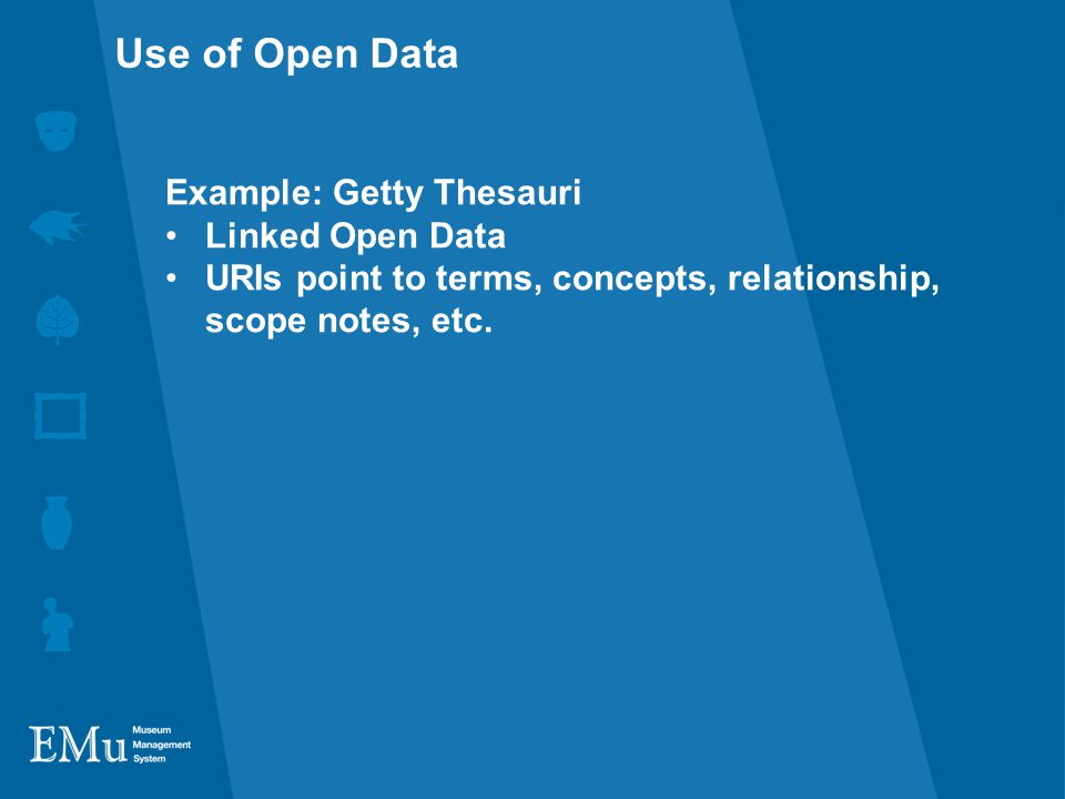 Example: Getty Thesauri Linked Open Data URIs point to terms, concepts, relationship, scope notes, etc.